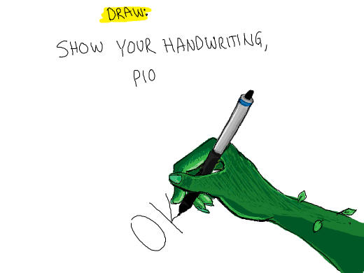 show your handwriting (pio)