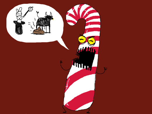 a giant candy cane is telling me the magic is bullshit.