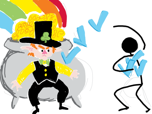 A Leprechaun. He's defending his pot of gold from a noodlely stick figure throwing blue checkmarks at it.