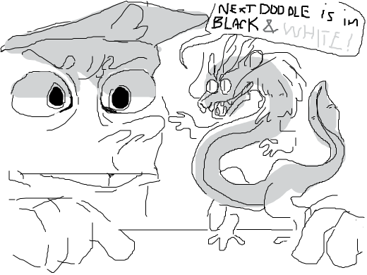 Small dragon-thing? tells scout that the next doodle will be only on black and white (gray is allowed :u) Scout seems worried