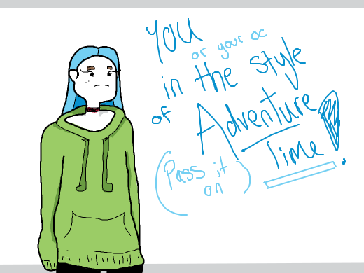 You or an OC as an Adventure Time character! (In that style, not cosplay)
