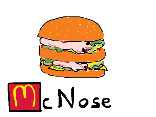 Come on down to McDonald's and try the all new McNose!