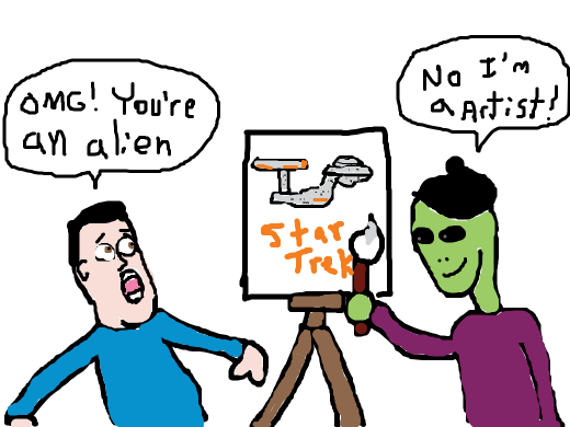 Alien pretends to be an human artist. Man is confused.