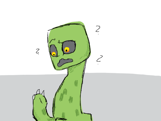 a creeper is confoused but why