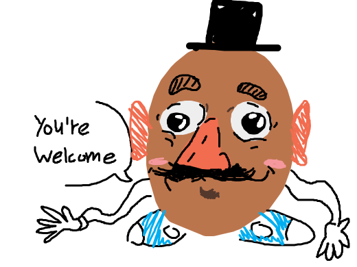 Thank you Mr. Potato Head