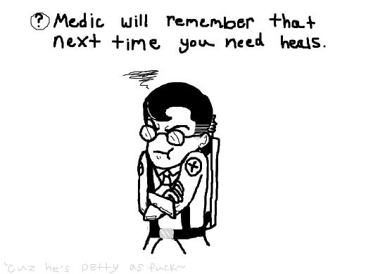 medic is an idiot