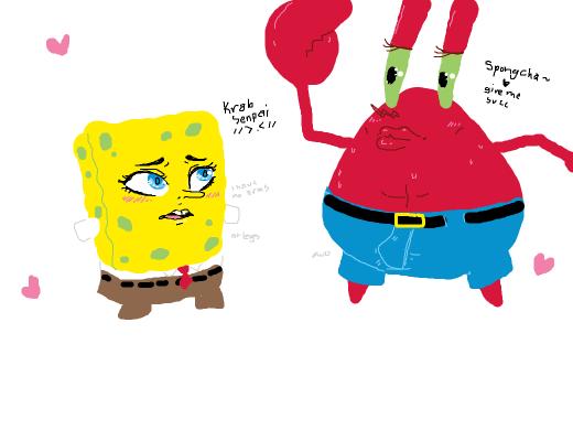 Spongchan: krabs senpai ~~ Spongechan will u succ me