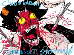 OH MY GOD IM KARKAT AND IM SO MAD MY FACE IS RED FFUUUUUCK