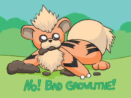 Nooo Growlithe, dont eat that shit!